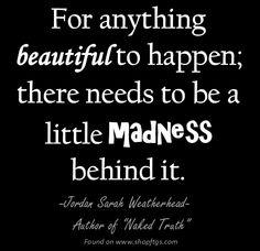 Madness. Jordan Sarah Weatherhead