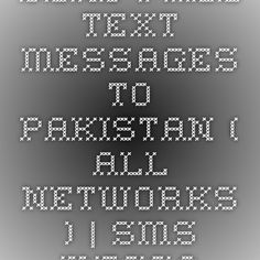 Send Free Text Messages to Pakistan ( All Networks ) | SMS Messages