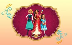 Elena of Avalor big wallpaper with princess Elena, isabel and Naomi Tags, Disney Characters, Fictional Characters, Cartoon, Disney Princess, Wallpaper, Birthday Ideas, Invitation Background, Invitations