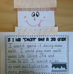 Make s'mores and write about what you with s'more time in your grade! Perfect For the end of the year!