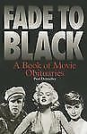 Fade to Black : A Book of Movie Obituaries by Paul Donnelley (2005, Paperback)