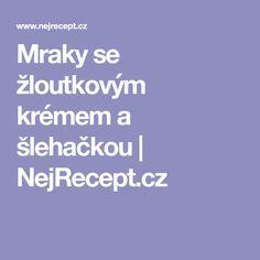 Mraky se žloutkovým krémem a šlehačkou | NejRecept.cz