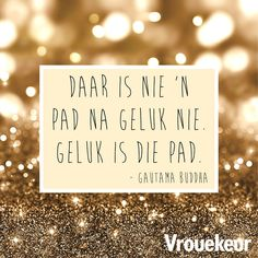 Afrikaanse Quotes, True Words, Encouragement, Inspirational Quotes, Groot, Sd, Tart, Happiness, Advice