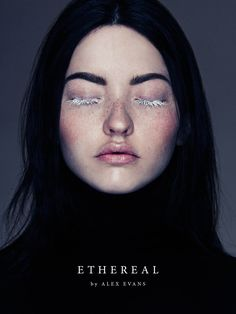 Ethereal by Alex Evans. Love how they didn't edit out her freckles. Is that....white mascara?