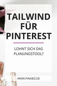 Tailwind – lohnt sich das Planungstool für Pinterest? Lese, warum ich meine Pins mit Tailwind im Voraus planen möchte (und du es ebenfalls solltest!).