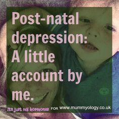 Post natal depression: a little account by me. - Mummyology