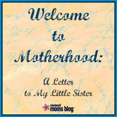 Welcome to Motherhood | Cincinnati Moms Blog