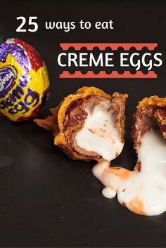 25 ways to eat Creme Eggs you never even thought of