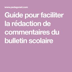 Guide pour faciliter la rédaction de commentaires du bulletin scolaire Bulletin Scolaire, Fractions, Bulletins, Student Motivation, Grade 1, Guide, Report Cards, Literary Genre, Teaching Resources