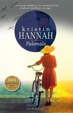 Fülemüle by Kristin Hannah - Books Search Engine Kristin Hannah, Ken Follett, White Books, Love Book, Search Engine, Hug, Cuddle