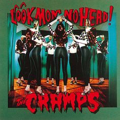 The Cramps - Look Mom No Head! on LP Download