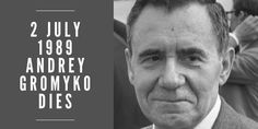 2 July Foreign Minister of Soviet Union, Andrey Gromyko, dies at the age of 80 Foreign Policy, Soviet Union, Age, History, Historia, History Activities