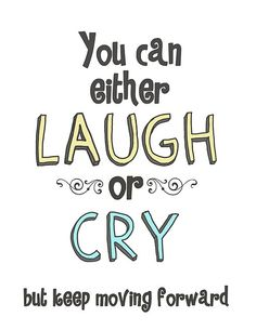 laugh or cry. #life #quote #happiness #happy