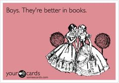 Boys. They're better in books.