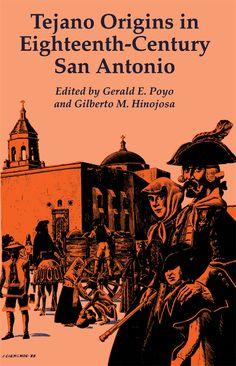 Want want want! Tejano Origins in Eighteenth-Century San Antonio