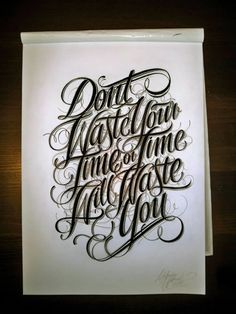Typography Don T Waste Time Tattoo Writing Styles Tattoo