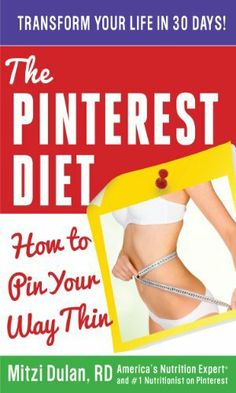 The Pinterest Diet: How to Pin Your Way Thin, http://www.amazon.com/dp/B00FR78DN2/ref=cm_sw_r_pi_awd_xB9Dsb01E2Y3S
