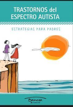 Cuadernillo por y para padres de niños con trastorno del espectro autista