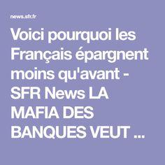 Voici pourquoi les Français épargnent moins qu'avant - SFR News  LA MAFIA DES BANQUES VEUT LESSIVER LES FRANÇAIS AVEC LA BOURSE TRUQUER et sous contrôle de la mafia de Rothschild