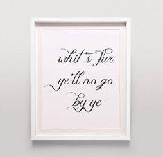 Inspirational Word Art / Old Scottish Saying by MagictreesDigital