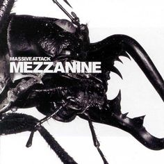 Massive Attack – Mezzanine. Chill out jams.