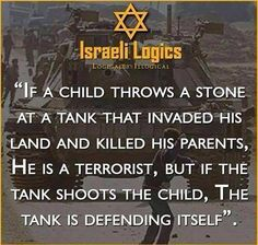 Crazy logic, but sadly that's what this world accepts and allow to keep happening !!!