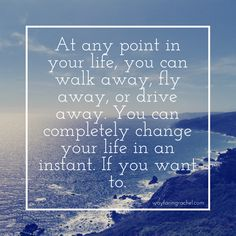 You can walk away. #quote