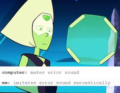So true. I bet Peridot would do the same thing.
