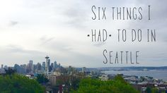 Today on the blog: the six things I absolutely had to do on a short trip to #Seattle