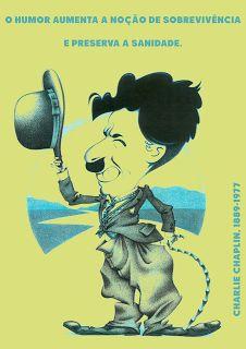 Colecionador de Frases: O humor aumenta a noção de sobrevivência e preserva a sanidade.