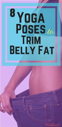 Yoga poses to burn belly fat fast.