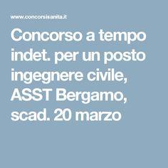 Concorso a tempo indet. per un posto ingegnere civile, ASST Bergamo, scad. 20 marzo