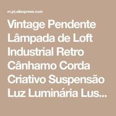Vintage Pendente Lâmpada de Loft Industrial Retro Cânhamo Corda Criativo Suspensão Luz Luminária Lustre Europeia-estilo Loja Online | aliexpress móvel