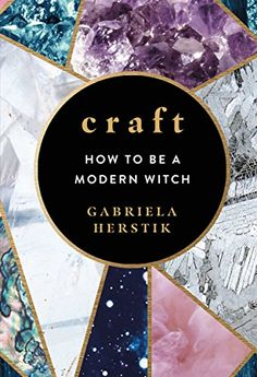 Writer, fashion alchemist and modern witch, Gabriela Herstik, unlocks the ancient art of witchcraft so that you can find a brand of magic that works for you. Witch School, Witchcraft Books, Wiccan Books, Magick Spells, Craft Online, Season Of The Witch, Modern Witch, Sabbats, Book Of Shadows