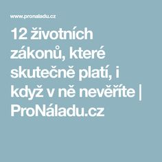 12 životních zákonů, které skutečně platí, i když v ně nevěříte   ProNáladu.cz Psychology