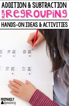 Addition & Subtraction with Regrouping {Ideas & Activities}