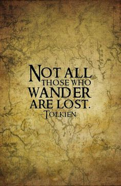 U201cNot All Those Who Wander Are Lost. Tolkien, The Fellowship Of The Ring