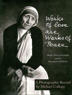 Mother Teresa of Calcutta....