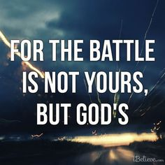 The Battle Is Not Yours, It's Gods #inspiration #faith