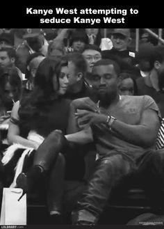 Kanye West attempts to seduce Kanye West.