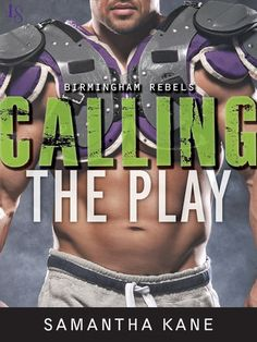 CALLING THE PLAY by Samantha Kane (Birmingham Rebels, #2) |On Sale: 12/1/2015 | Loveswept Contemporary Sports Romance | eBook | Samantha Kane's Birmingham Rebels series—perfect for fans of Shayla Black and Lexi Blake—proves that three's never a crowd . . . at least not for the hard-bodied football all-stars who give teamwork a sexy twist. | football bad boy passionate gay MMF M/M men