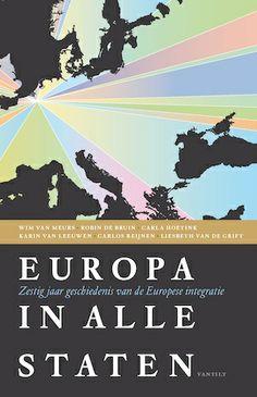 Europa in alle staten : zestig jaar geschiedenis van de Europese integratie -  Van Meurs, Wim -  plaats 330.2.1 # Europese Unie
