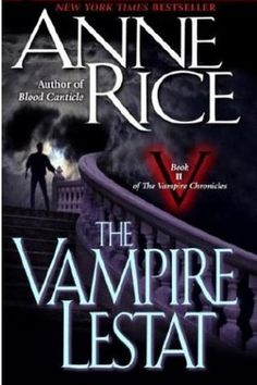 The Vampire Lestat (The Vampire Chronicles #2) by Anne Rice