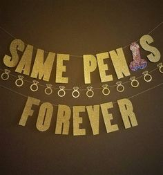 Same Penis Forever Banner Bachelorette Party Banner by EarlesFolly