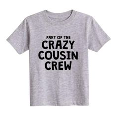 Part of the Crazy Cousin Crew Toddler Tee
