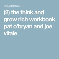 (2) the think and grow rich workbook pat o'bryan and joe vitale
