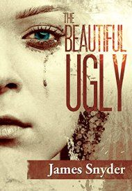 The Beautiful-Ugly: The Trilogy by James Snyder ebook deal