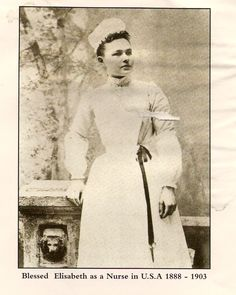 Blessed Elizabeth as a nurse in the U.S.A. 1888-1903