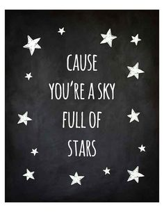 Cause you're a sky full of stars Printable wall by HappinessStudio