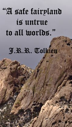 """A safe fairyland is untrue to all worlds.""  J.R.R. Tolkien – Image by F&JMcGinn of DRAGOON MOUNTAINS, a sky mountain range in COCHISE COUNTY, SOUTH OF TUCSON, ARIZONA.  Insightful life and journey quotes at http://www.examiner.com/article/travel-a-road-of-literate-quotes-about-the-journey"